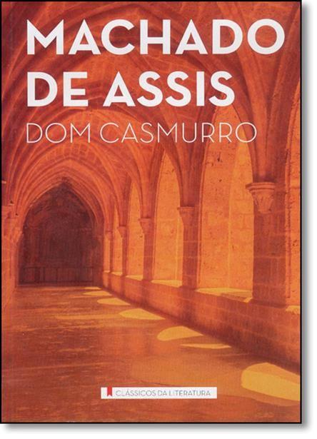 Dom Casmurro - Coleção Literatura Brasileira