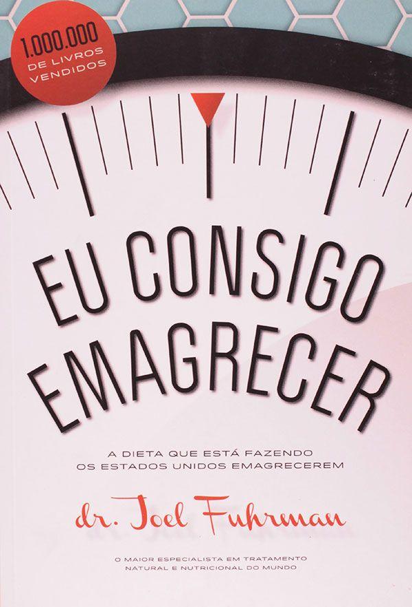 EU CONSIGO EMAGRECER - JOEL FUHRMAN