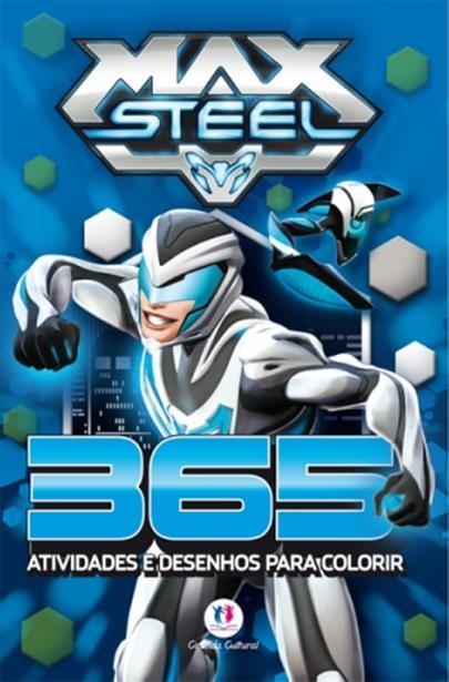 Max Steel: 365 Atividades e Desenhos Para Colorir