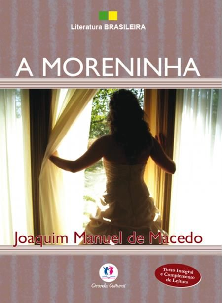Moreninha, A - Coleção Literatura Brasileira