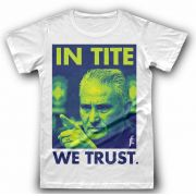 T-Shirt In Tite We Trust