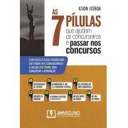 AS 7 PÍLULAS QUE AJUDAM OS CONCURSEIROS A PASSAR NOS CONCURSOS