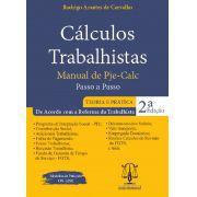 CÁLCULOS TRABALHISTAS - 2ª Ed. - TEORIA E PRÁTICA