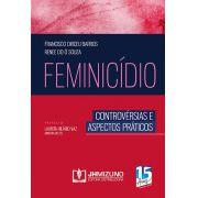 FEMINICÍDIO - CONTROVÉRSIAS E ASPECTOS PRÁTICOS