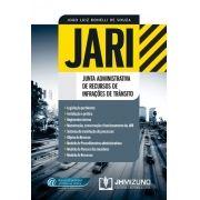 JARI - JUNTA ADMINISTRATIVA DE RECURSOS DE INFRAÇÕES DE TRÂNSITO - LEGISLAÇÃO, INSTALAÇÃO E PRÁTICA MODELO DE RECURSOS