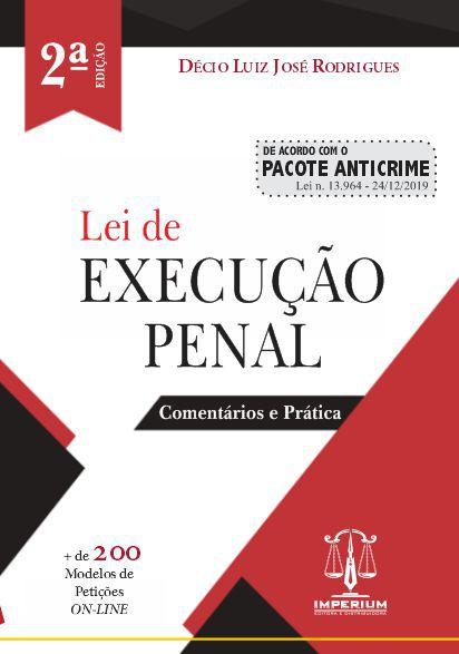 LEI DE EXECUÇÃO PENAL - 2ª EDIÇÃO - TEORIA E PRÁTICA