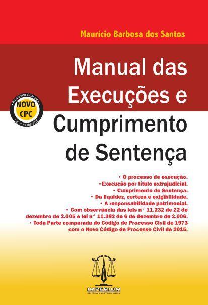 Manual Das Execuções e Cumprimento de Sentença