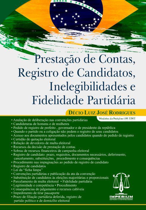 Prestação de Contas, Registro de Candidatos,  Inelegibilidades e Fidelidade Partidária
