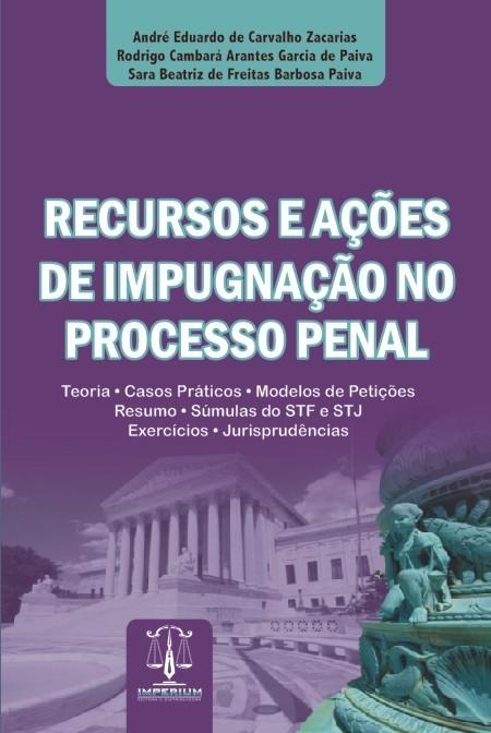 Recursos e Ações de Impugnação no Processo Penal