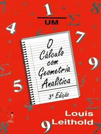 LIVRO: O Cálculo com Geometria Analítica - 3.ª edição - Volume 1 Louis Leithold