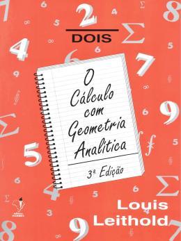 LIVRO: O Cálculo com Geometria Analítica - 3.ª edição - Volume 2 Louis Leithold