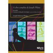 A obra completa de Joseph Pilates: sua saúde e o retorno à vida pela Contrologia