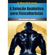 A solução anabólica para fisiculturistas: dieta metabólica definitiva ( Mauro Di Pasquale)
