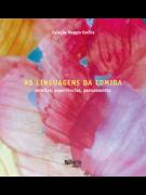 As linguagens da comida: receitas, experiências, pensamentos - Reggio Emilia (Reggio Children)