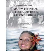 Associações entre imagem corporal e educação física gerontológica (Aline Augustinho de Castro, Flaviane Nogueira Cabral)