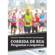 Corrida de rua: perguntas e respostas (Alexandre Fernandes Machado, Alexandre Lopes Evangelista)