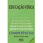 Educação Física: desenvolvendo competências - 3ª edição (Marcos Garcia Neira)