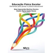 Educação Física Escolar: elementos para pensar a prática educacional