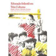 Educação Infantil em três culturas: Japão, China e Estados Unidos (Dana H. Davison, David Y H WU)