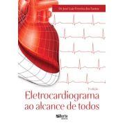 Eletrocardiograma ao alcance de todos (José Luiz Ferreira dos Santos)