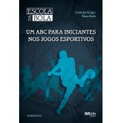 Escola da bola - 2ª edição: um ABC para iniciantes nos jogos esportivos ( Christian Kroger, Klaus Roth)