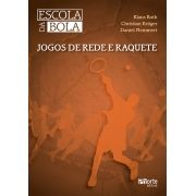 Escola da Bola: Jogos de rede e raquete (Christian Kroger, Klaus Roth)