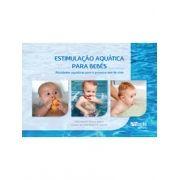 Estimulação Aquática para Bebês: Atividades aquáticas para o primeiro ano de vida (Juan Antonio Moreno Murcia, Luciane de Paula Borges de Siqueira)