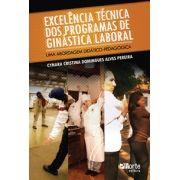 Excelência técnica dos programas de ginástica laboral: uma abordagem didático-pedagógica (Cynara Cristina Domingues Alves Pereira)