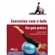 Exercícios com a bola - 2ª edição: um guia prático (Daniela Silva, Ticiane Marcondes Fonseca da Cruz)