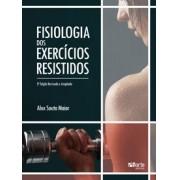 Fisiologia dos exercícios resistidos - 2ª edição (Alex Souto Maior)