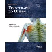 Fisioterapia do ombro - 4ª edição (Robert A. Donateli)