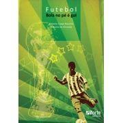 Futebol: bola no pé é gol