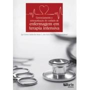 Gerenciamento e sistematização do cuidado de enfermagem em terapia intensiva (Ana Lucia Pazo Dias, Lia Cristina Galvão Santos)