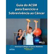 Guia do ACSM para exercício e sobrevivência ao câncer ( Human Kinetics, Melina L. Irwin)