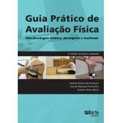 Guia prático de avaliação física - 2ª edição: uma abordagem didática, abrangente e atualizada (Andrea Silveira da Fontoura, Charles Marques Formetin)