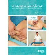 Massagem Antiestresse - 5ª edição: uma abordagem teórica e prática para o bem-estar