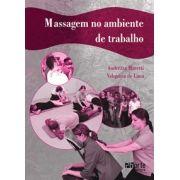 Massagem no ambiente de trabalho ( Andrezza Moretti, Valquíria de Lima)