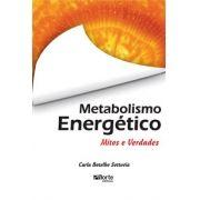 Metabolismo energético: mitos e verdades ( Carla B. Sottovia)