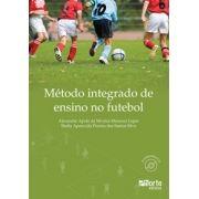 Método integrado de ensino no futebol (Alexandre Apolo Silveira Menezes, Sheila Aparecida Pereira dos Santos Silva)
