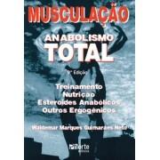 Musculação Anabolismo Total - 9ª edição treinamento, nutrição, esteróides anabólicos, outros ergogênicos (Waldemar Marques Guimarães Neto)