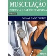 Musculação: estética e saúde feminina - 4ª edição (Dilmar Pinto Guedes)