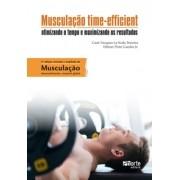 Musculação time-efficient: otimizando o tempo e maximizando os resultados (Cauê Vazquez La Scala, Dilmar Pinto Guedes)