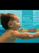 Natação para bebês, infantil e iniciação: uma estimulação para a vida
