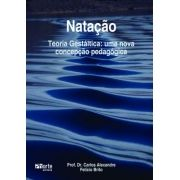 Natação teoria gestáltica: uma nova concepção pedagógica (Carlos Alexandre Felício Brito)