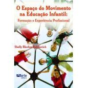 O espaço do movimento na educação infantil: formação e experiência profissional (Shelly Blecher Rabinovich)