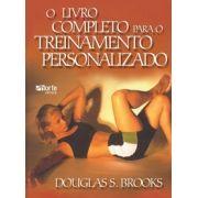 O livro completo para o treinamento personalizado (Douglas S. Brooks, Human Kinetics)