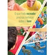 O que todo recreador precisa conhecer sobre o lazer - 2ª edição ( Marcos Fernando Larizzatti)
