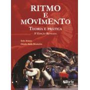 Ritmo e movimento - 5ª edição: Teoria e prática ( Gisele de Assis Monteiro, Maria Inês Artaxo)