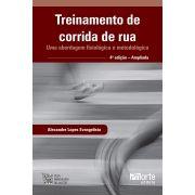 Treinamento de corrida de rua - 4ª edição: uma abordagem fisiológica e metodológica (Alexandre Lopes Evangelista)