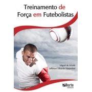 Treinamento de força em futebolistas (Miguel de Arruda e Jefferson Hespanhol)